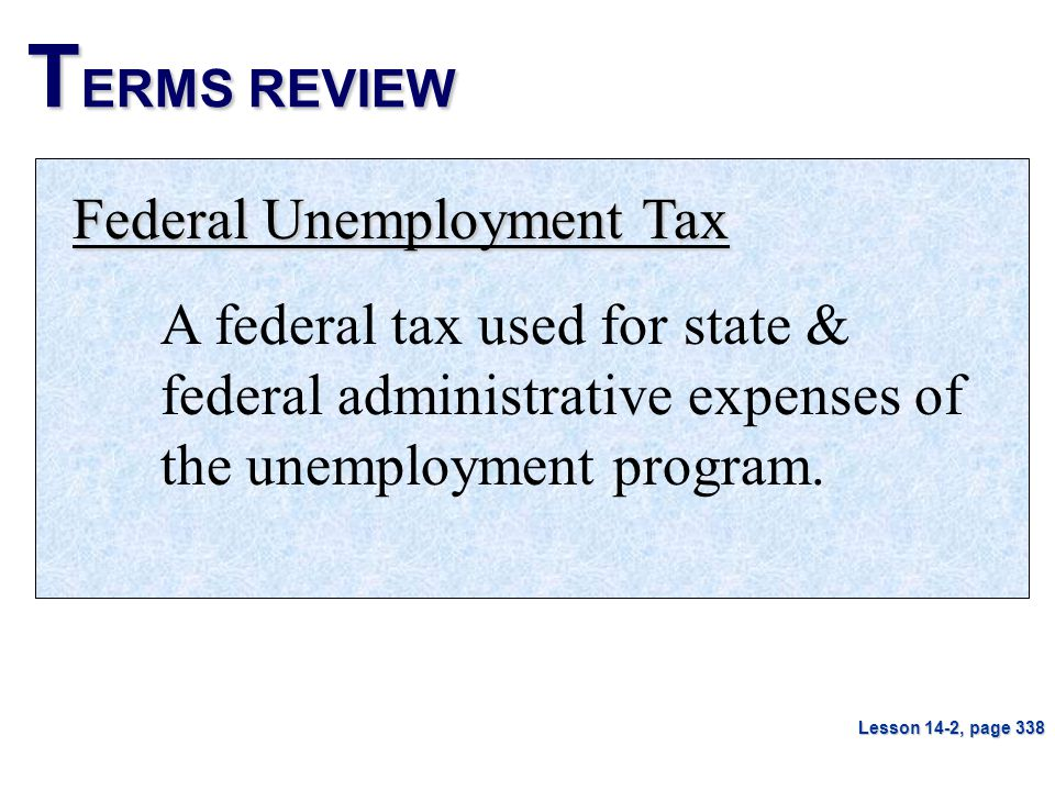 TERMS REVIEW Federal Unemployment Tax