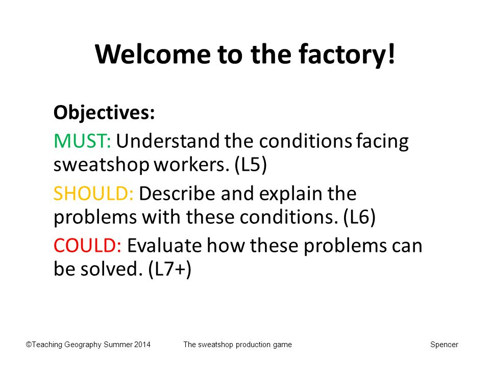 Welcome to the factory! Objectives: