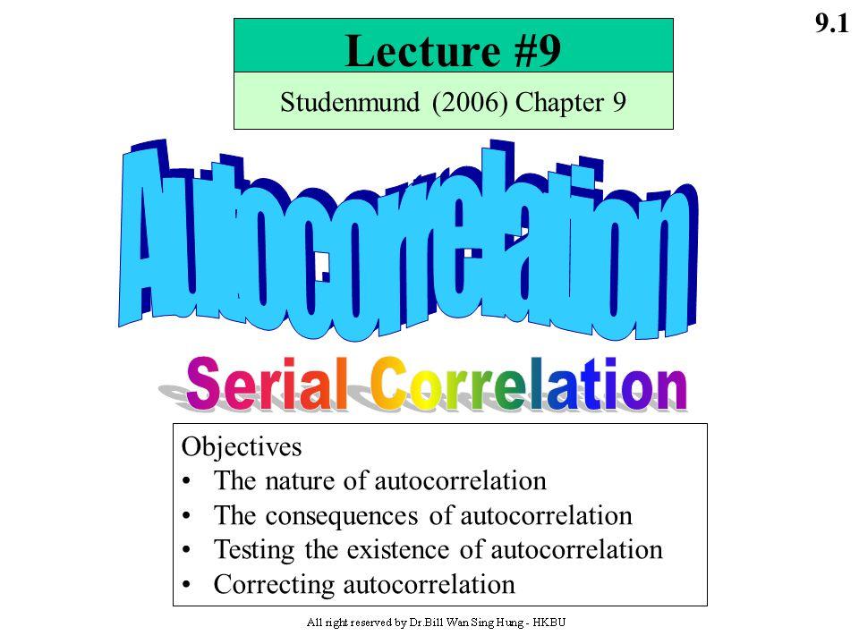 Lecture #9 Autocorrelation Serial Correlation