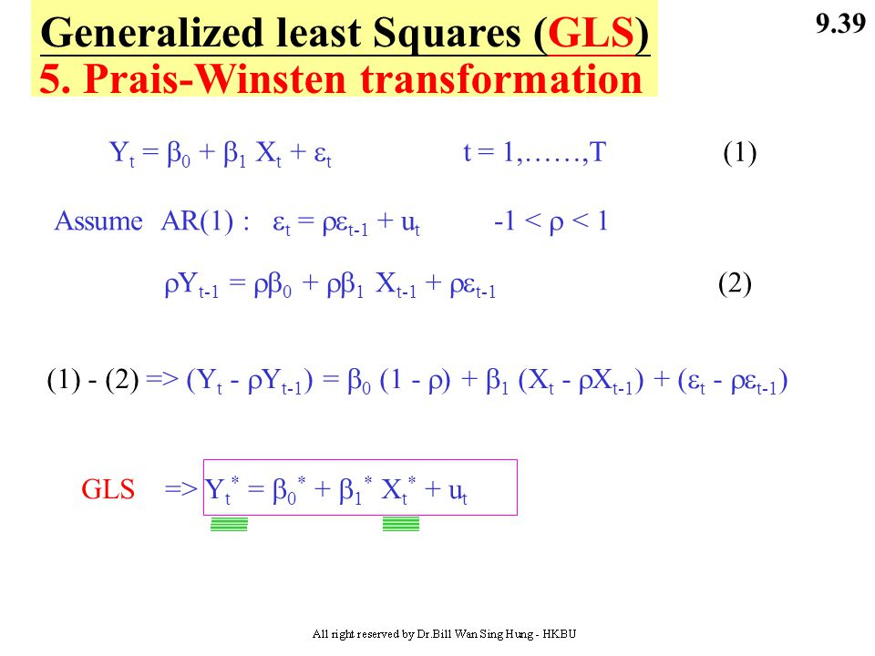 Generalized least Squares (GLS) 5. Prais-Winsten transformation