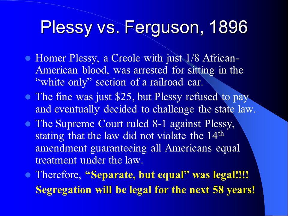 Plessy vs. Ferguson, 1896