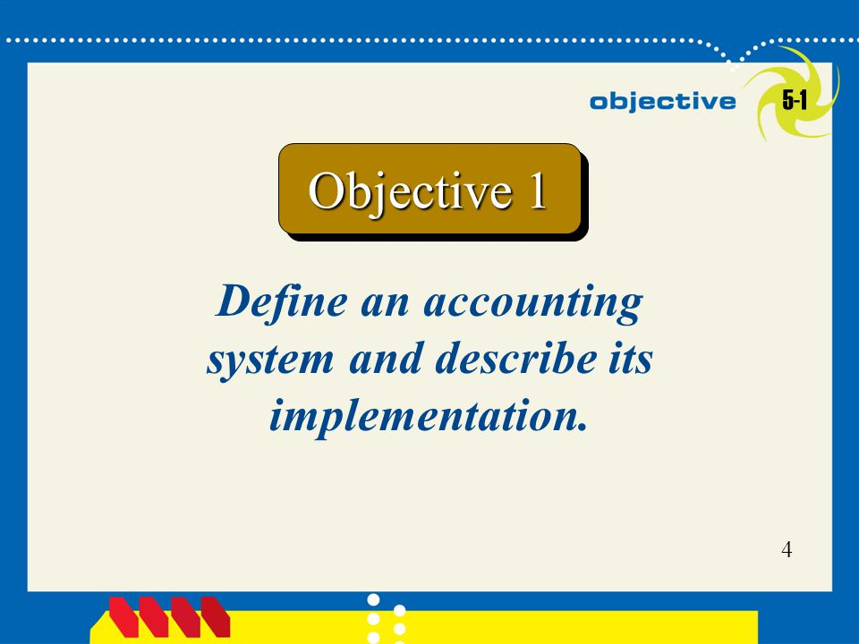 Define an accounting system and describe its implementation.