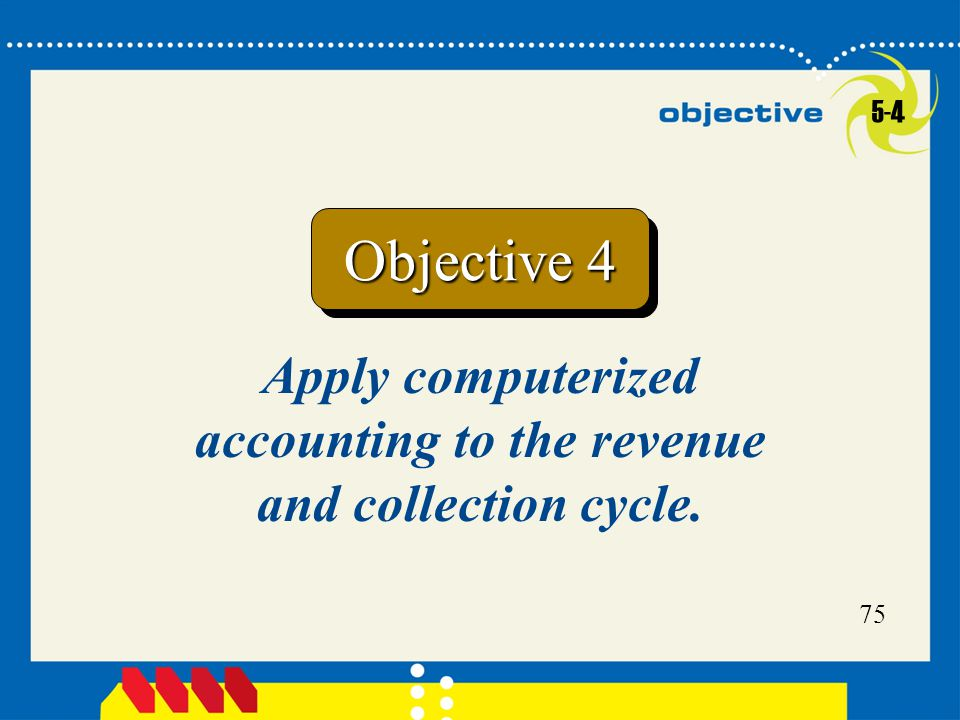 Apply computerized accounting to the revenue and collection cycle.