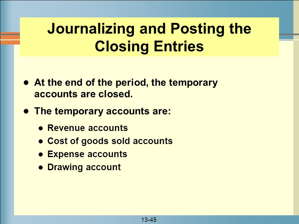 Journalizing and Posting the Closing Entries