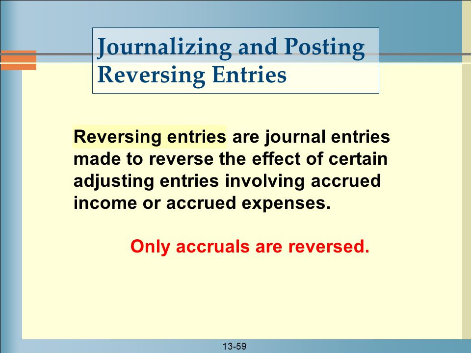 Only accruals are reversed.