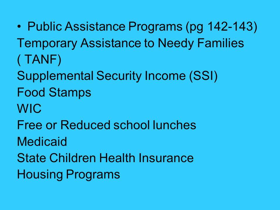 Public Assistance Programs (pg 142-143)