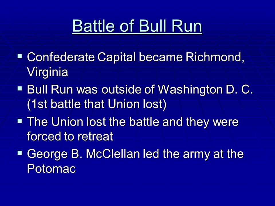 Battle of Bull Run Confederate Capital became Richmond, Virginia