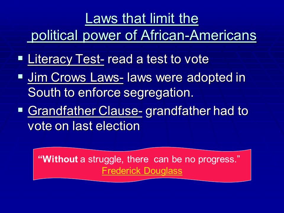 Laws that limit the political power of African-Americans