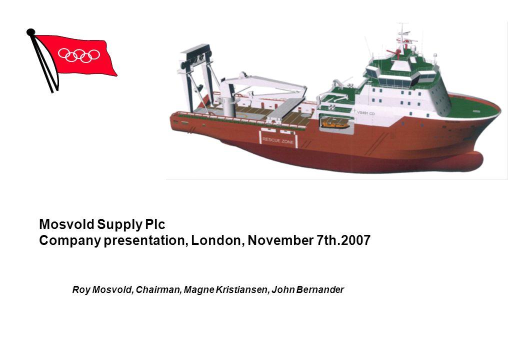 Mosvold Supply Plc Company presentation, London, November 7th.2007