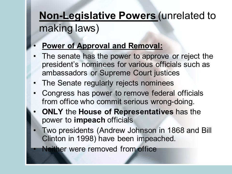 Non-Legislative Powers (unrelated to making laws)