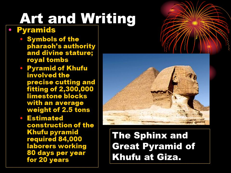 Art and Writing The Sphinx and Great Pyramid of Khufu at Giza.
