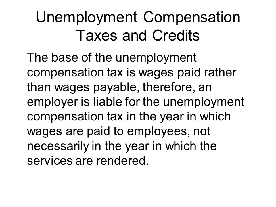 Unemployment Compensation Taxes and Credits
