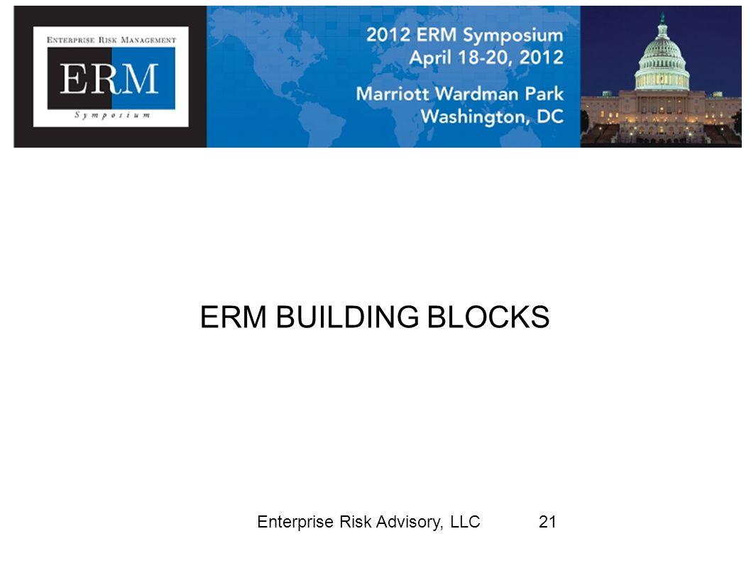 ERM BUILDING BLOCKS Enterprise Risk Advisory, LLC