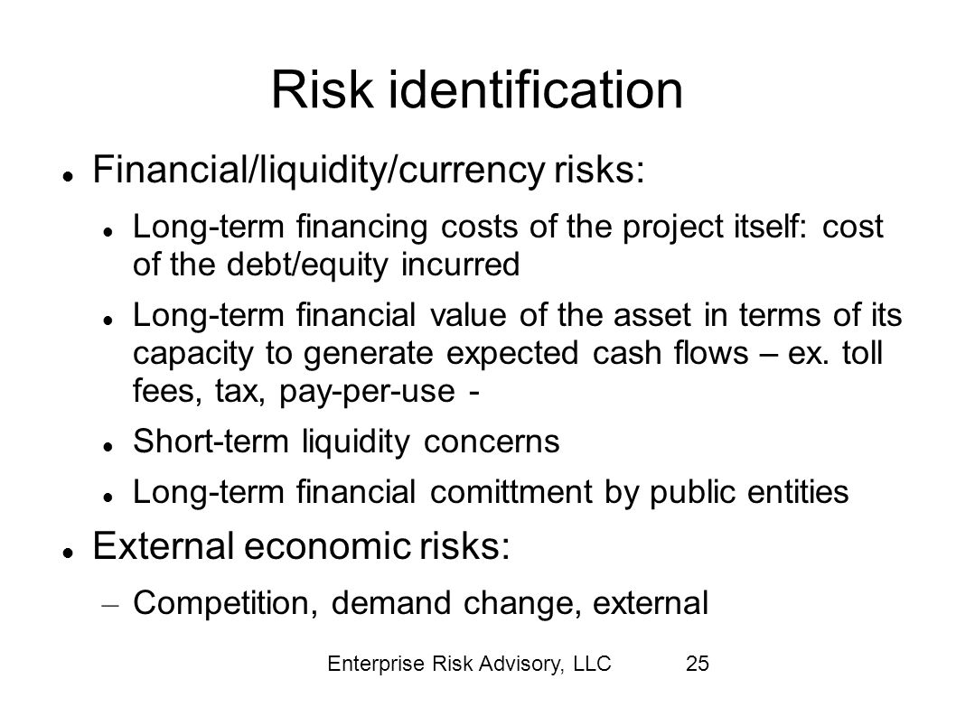 Risk identification Financial/liquidity/currency risks: