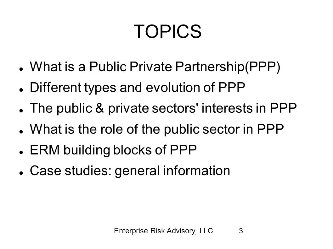 TOPICS What is a Public Private Partnership(PPP)