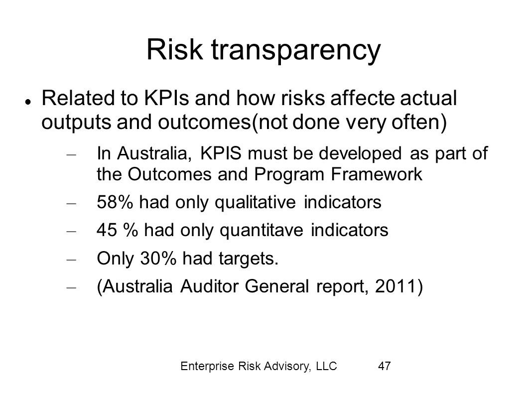 Risk transparency Related to KPIs and how risks affecte actual outputs and outcomes(not done very often)