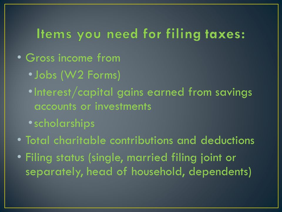Items you need for filing taxes: