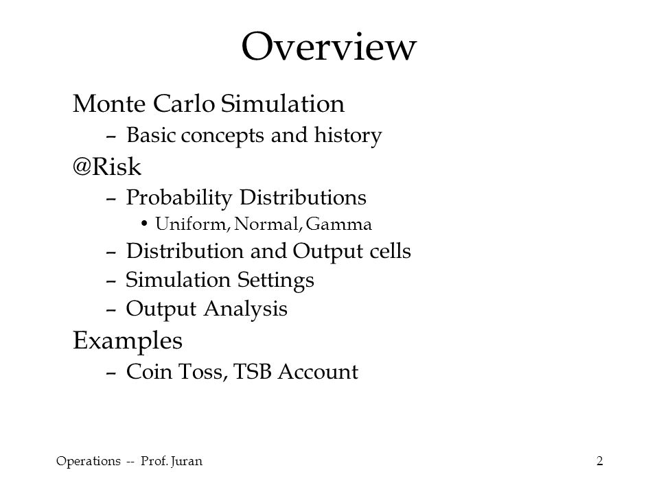 Overview Monte Carlo Simulation @Risk Examples