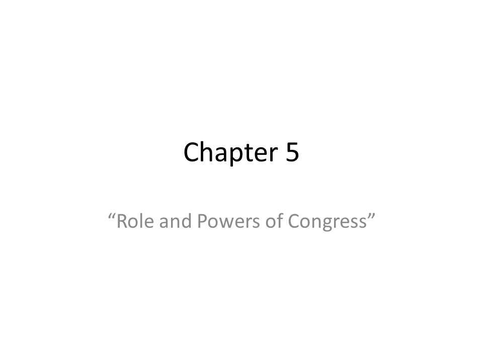 Role and Powers of Congress