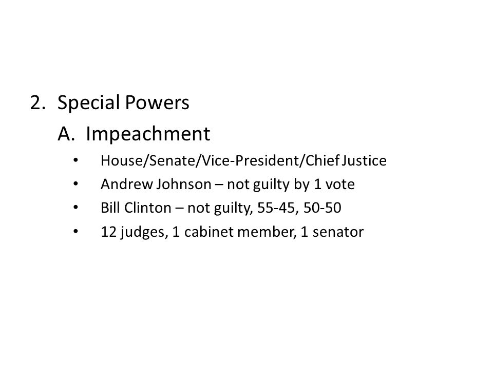 Special Powers A. Impeachment