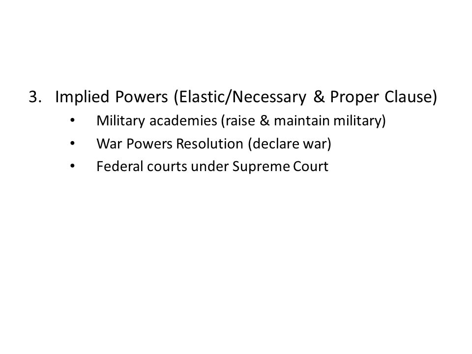 Implied Powers (Elastic/Necessary & Proper Clause)