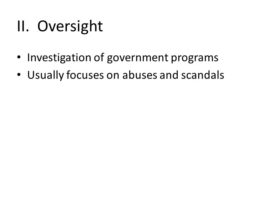 II. Oversight Investigation of government programs