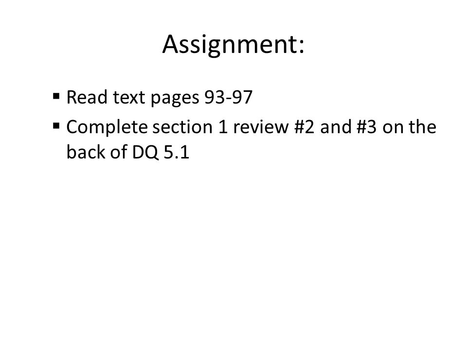 Assignment: Read text pages 93-97
