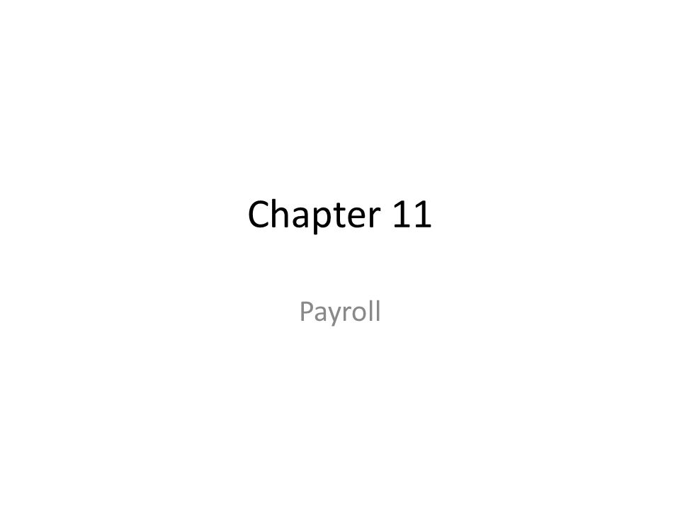 Chapter 11 Payroll