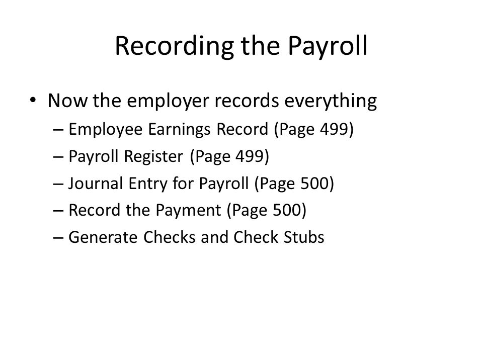 Recording the Payroll Now the employer records everything