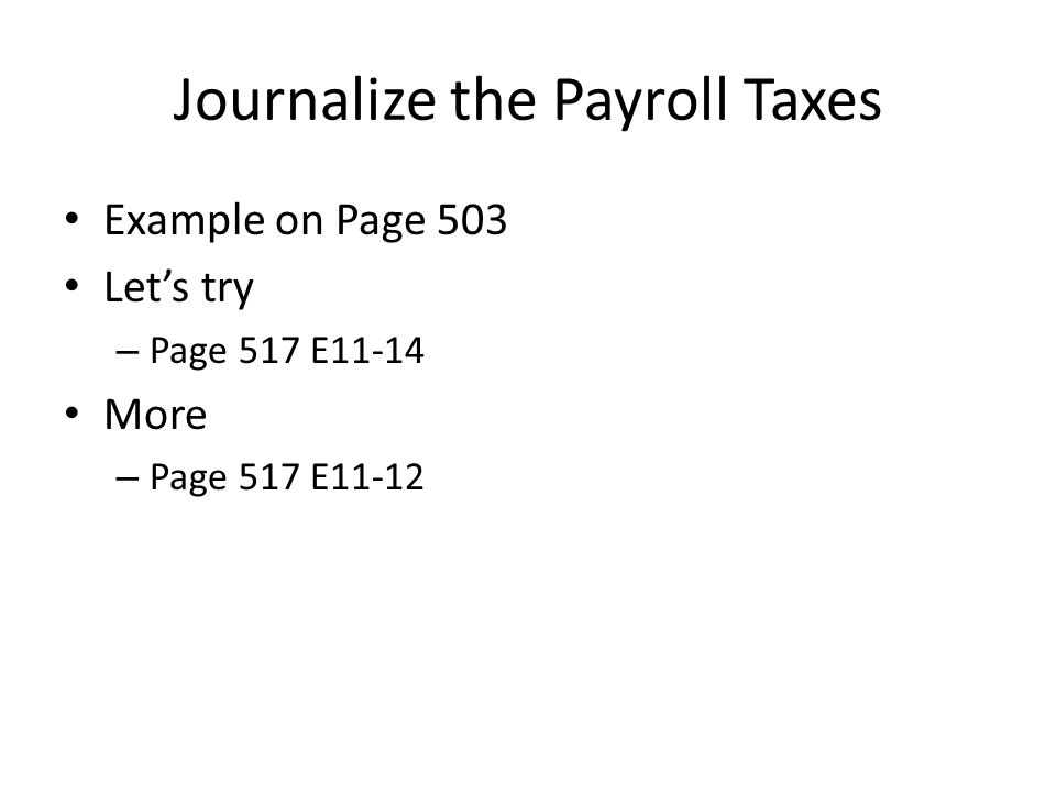 Journalize the Payroll Taxes