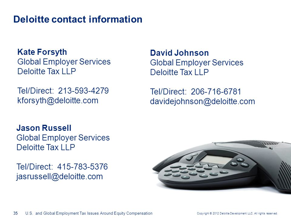 This presentation contains general information only and Deloitte is not, by means of this presentation, rendering accounting, business, financial, investment, legal, tax, or other professional advice or services.