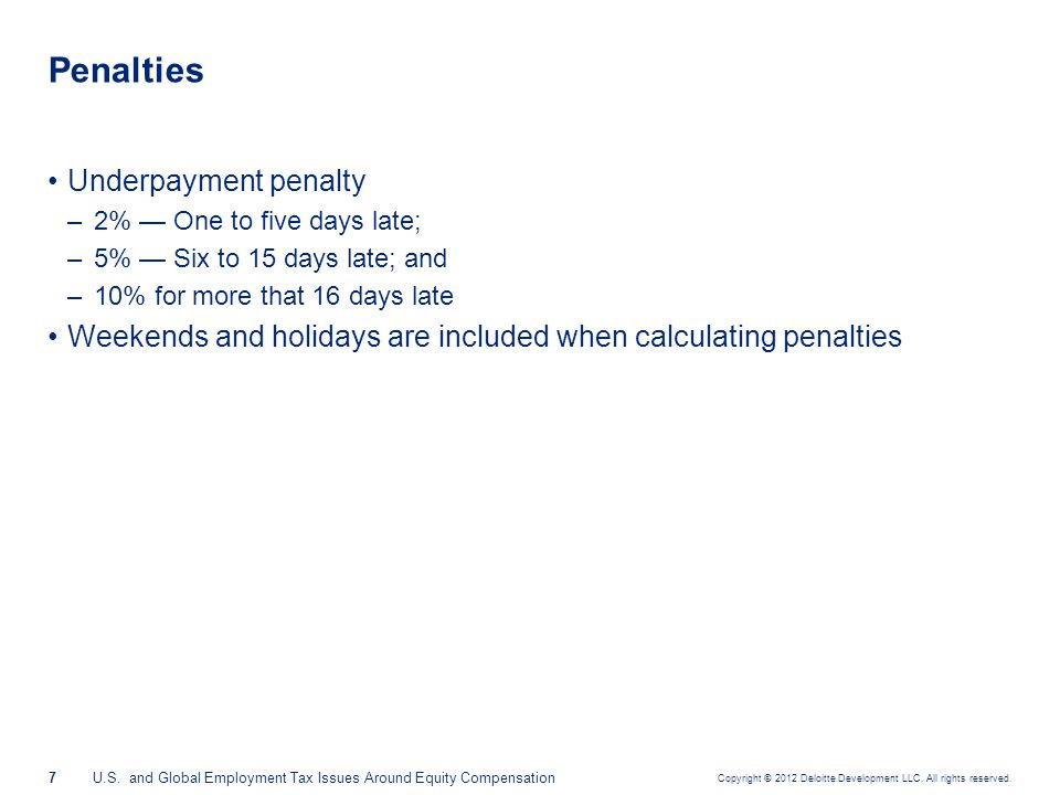 Penalty example Company has regular payroll on the 1st and 15th of the month. They are considered a semiweekly depositor for Federal income taxes.