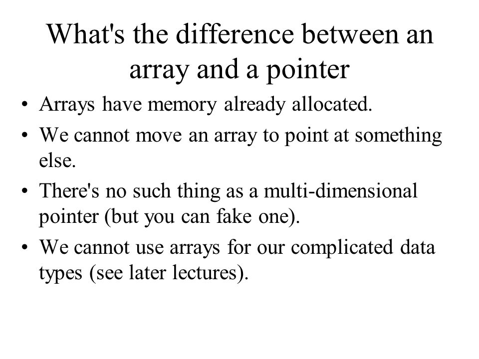 What s the difference between an array and a pointer