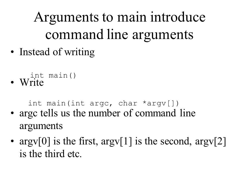 Arguments to main introduce command line arguments