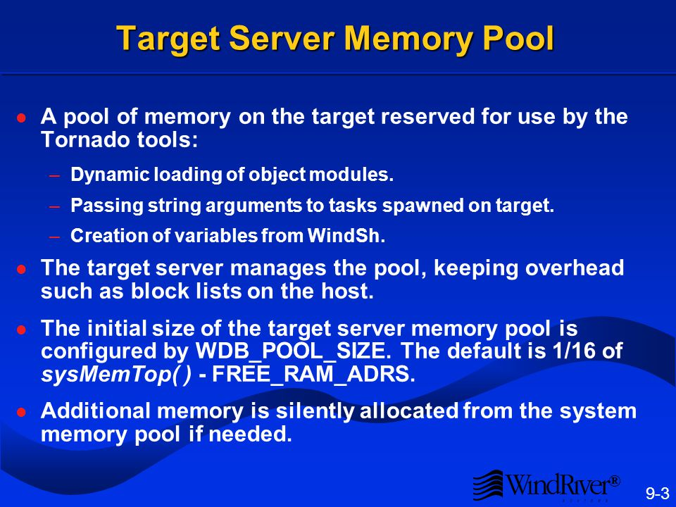 Typical Memory Layout sysPhysMemTop() sysMemTop() FREE_RAM_ADRS