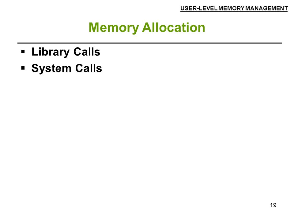 USER-LEVEL MEMORY MANAGEMENT