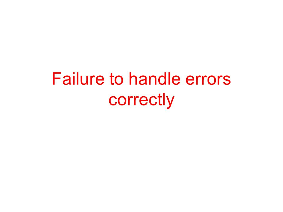 Failure to handle errors correctly