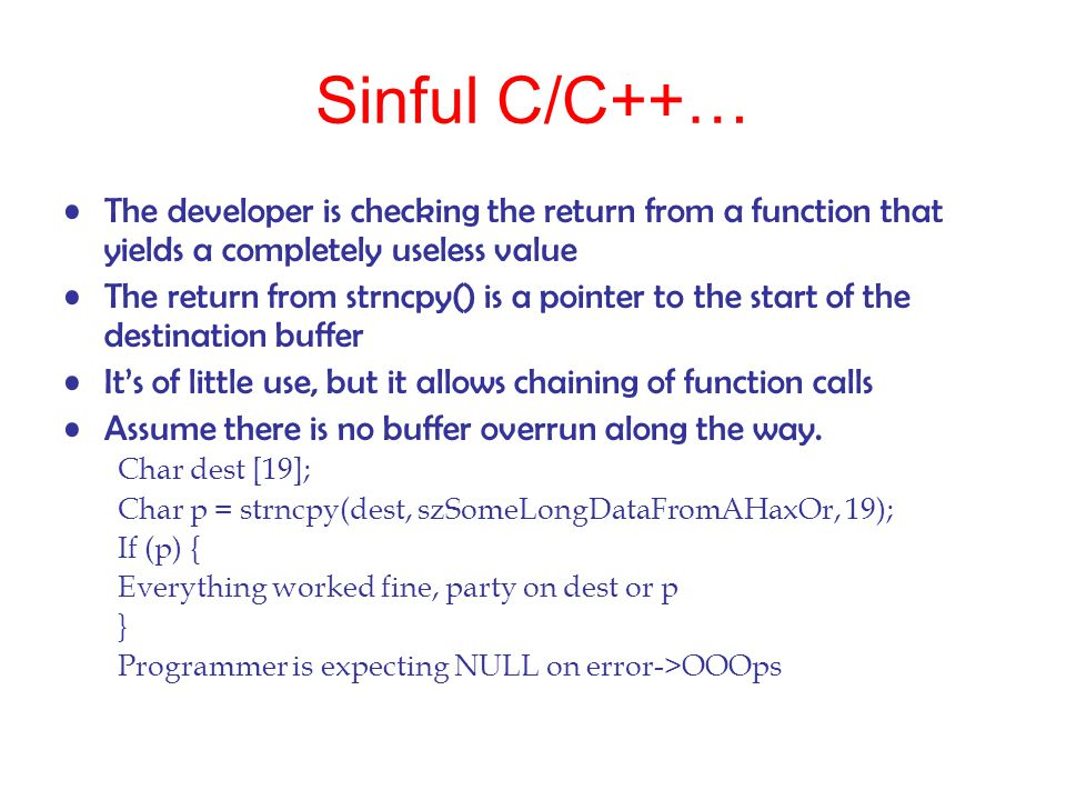 Sinful C/C++… The developer is checking the return from a function that yields a completely useless value.