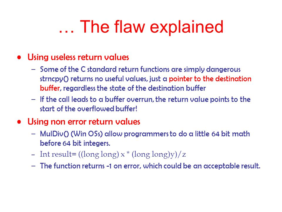 … The flaw explained Using useless return values