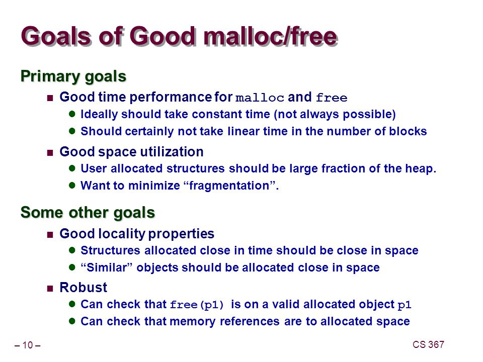 Goals of Good malloc/free
