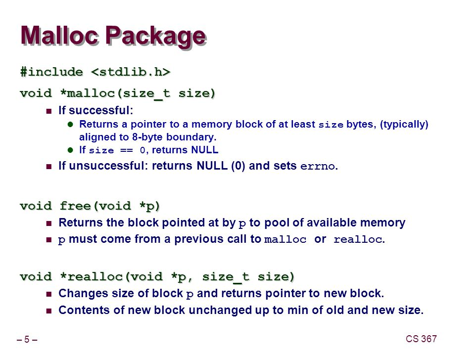 Malloc Package #include <stdlib.h> void *malloc(size_t size)