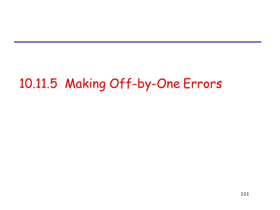 10.11.5 Making Off-by-One Errors