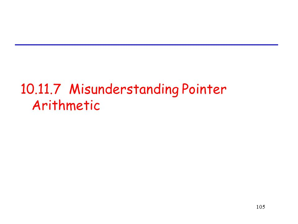 10.11.7 Misunderstanding Pointer Arithmetic