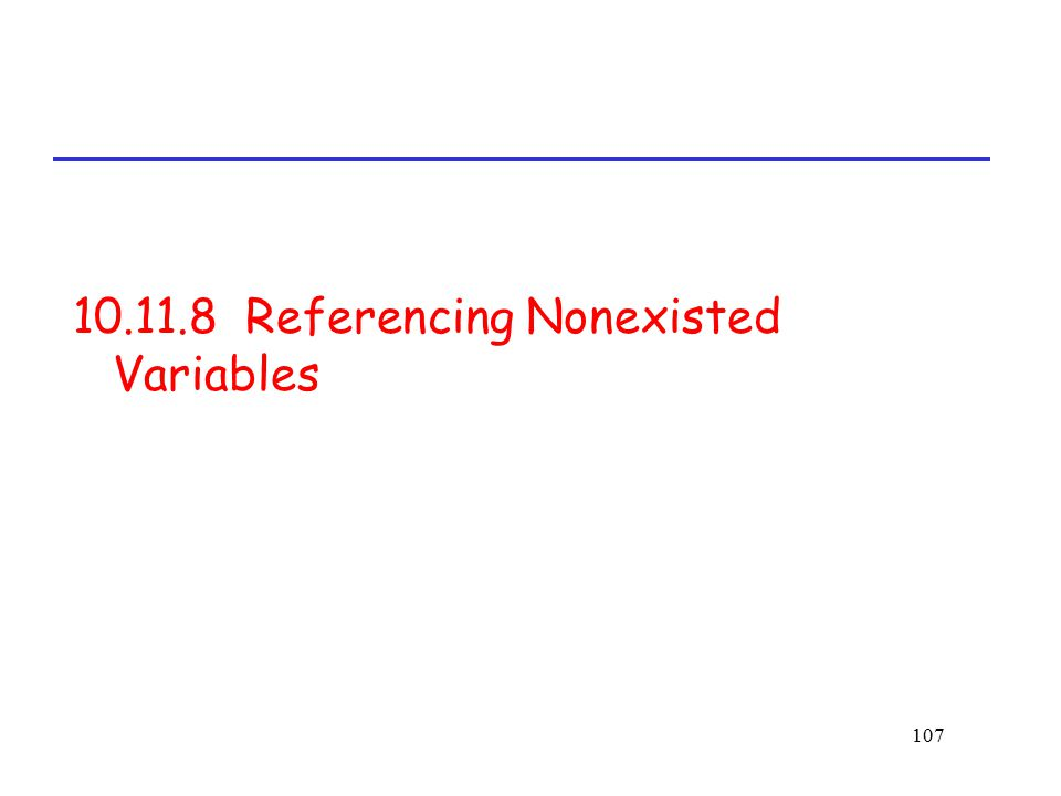 10.11.8 Referencing Nonexisted Variables