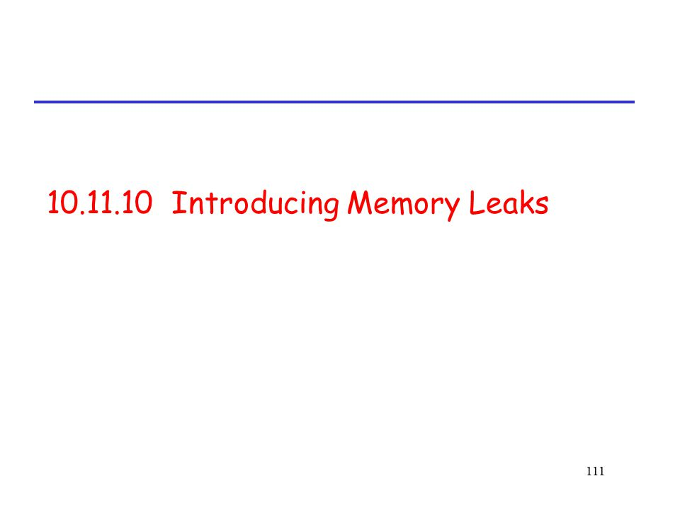 10.11.10 Introducing Memory Leaks