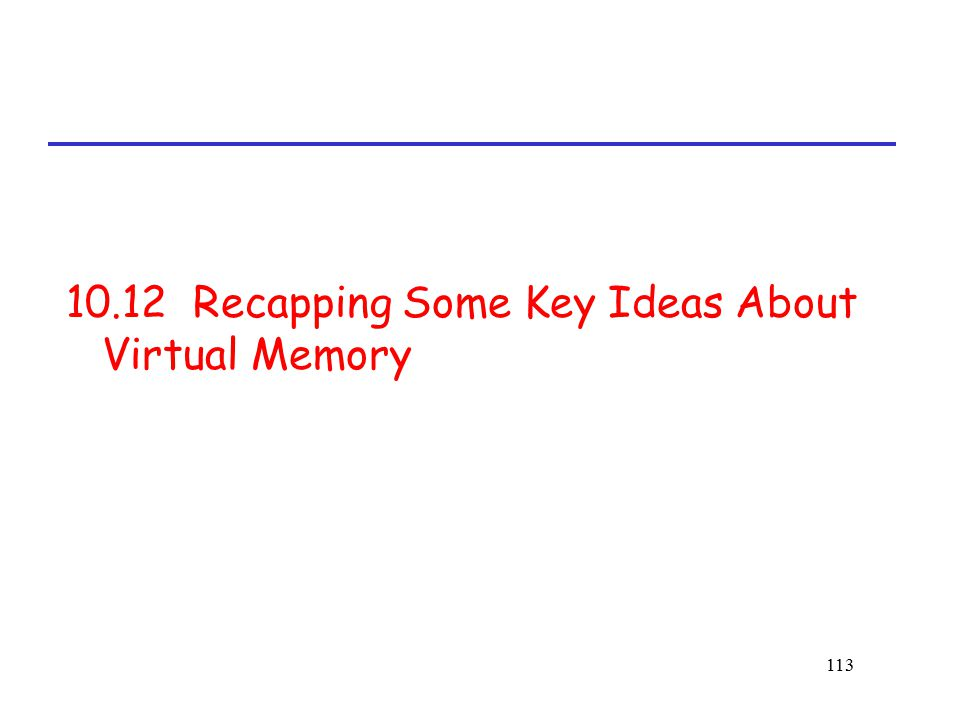 10.12 Recapping Some Key Ideas About Virtual Memory