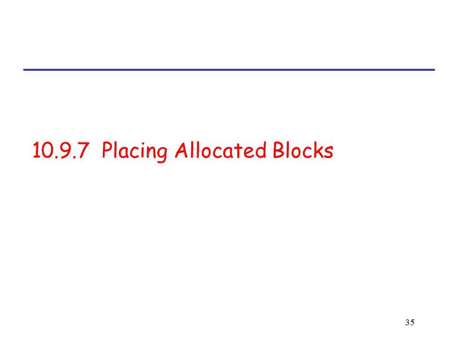 10.9.7 Placing Allocated Blocks
