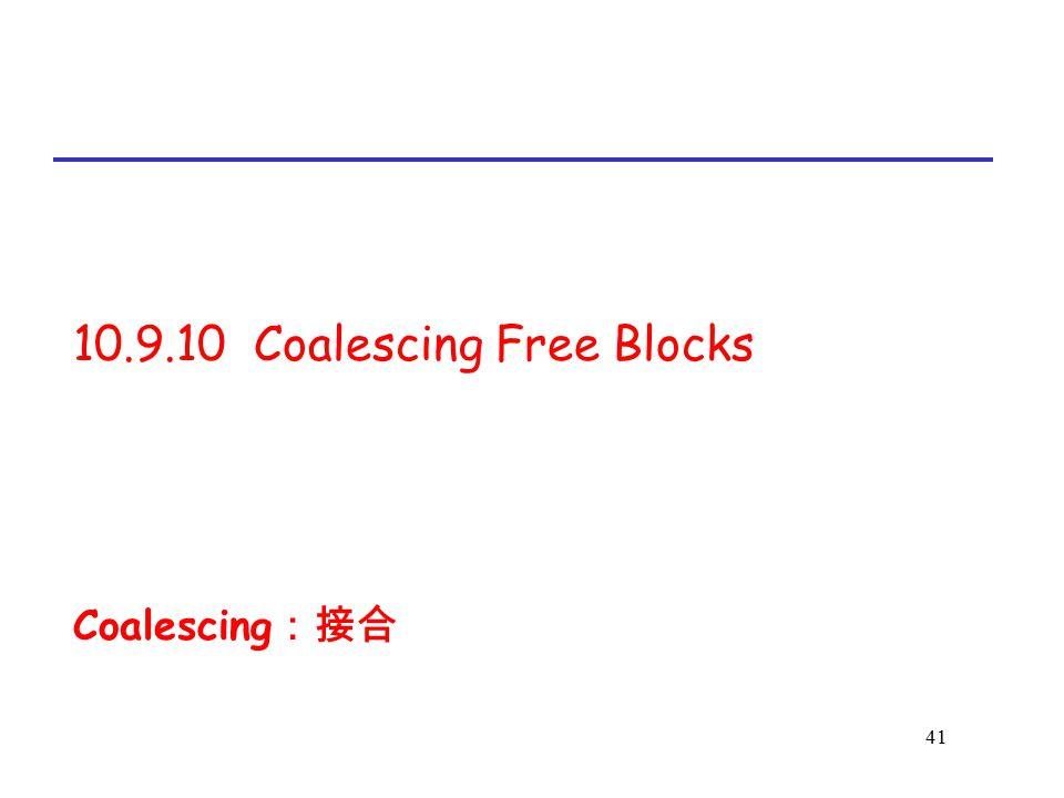 10.9.10 Coalescing Free Blocks