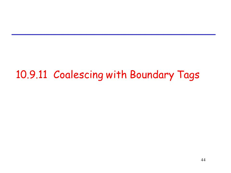 10.9.11 Coalescing with Boundary Tags