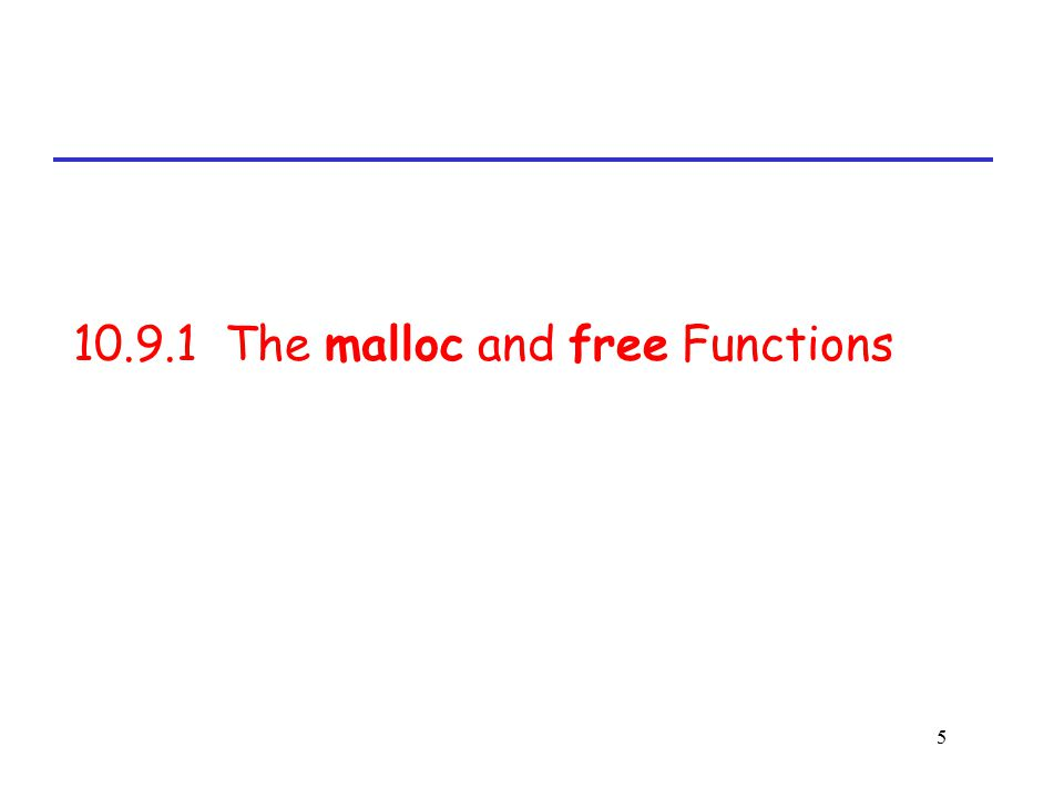 10.9.1 The malloc and free Functions